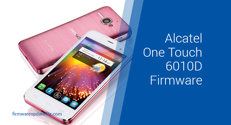 Alcatel One Touch 6010D Firmware Download (ROM flash file